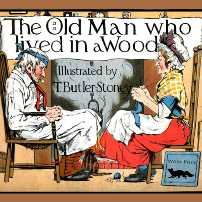 The Old Man Who Lived In A Wood – T. Butler Stone