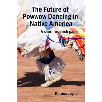 The Future of Powwow Dancing in Native America