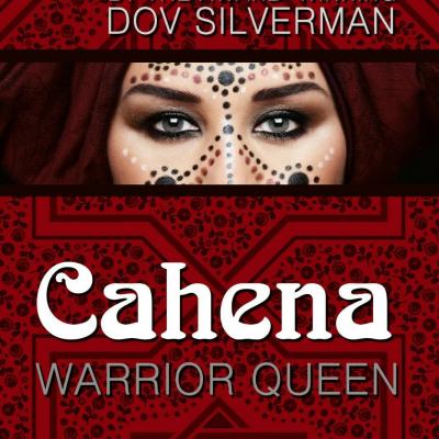 Cahena: Warrior Queen – Dov Silverman
