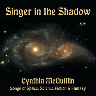 Singer in the Shadow – Cynthia McQuillin Filk (Geek Music) CD