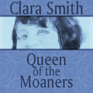 Clara Smith – Queen of the Moaners audiofiles