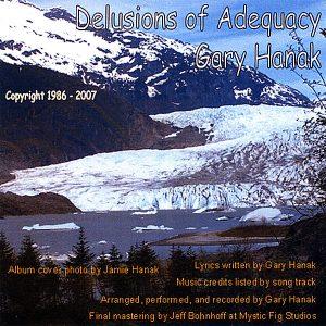 "Delusions of Adequacy – Gary ""Mofilker"" Hanak Geek Filk Music CD"