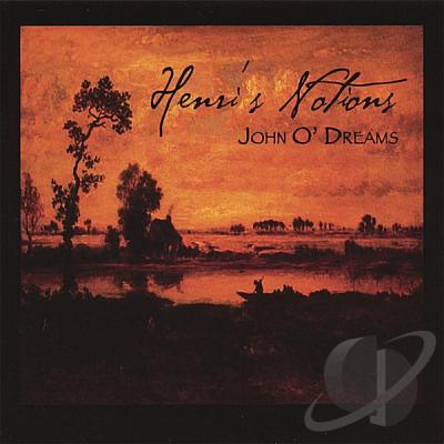 Henri's Notions – John O'Dreams (Celtic music)