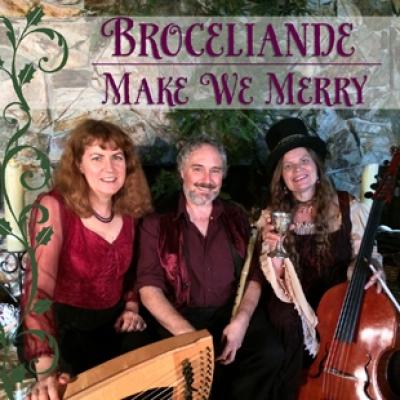 We Make Merry! – Broceliande (traditional)