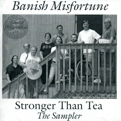 Stronger than Tea: the Sampler – Banish Misfortune (Irish Scottish traditional)