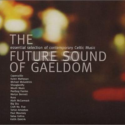 The Future Sound of Gaeldom – Various Artists (Irish and Scottish Celtic music)