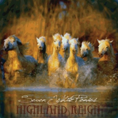 Seven White Ponies – Highland Reign (Scottish)
