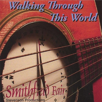Walking Through this World – Smithfield Fair (Celtic-Scottish)