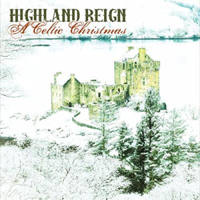 A Celtic Christmas – Highland Reign