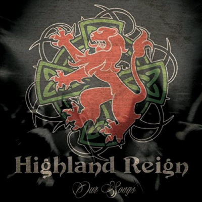 Our Songs – Highland Reign (Scottish)