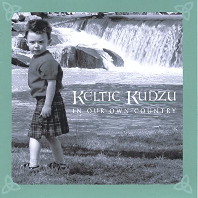 In our Own Country – Keltic Kudzu (Celtic Southern fusion)
