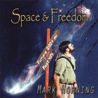 Space & Freedom – Mark Horning Filk (Geek Music)