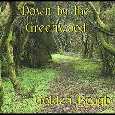 Down by the Greenwood – Golden Bough (Celtic Folk music)