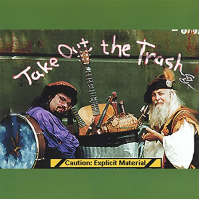 Take Out the Trash – Bedlam Bards  (Traditional, Explicit)