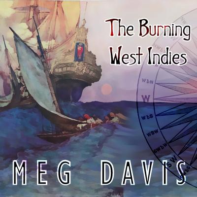 The Burning West Indies (autographed) – Meg Davis (folk)