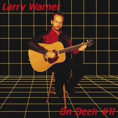 On Deck 11 – Larry Warner Filk (Geek Music)