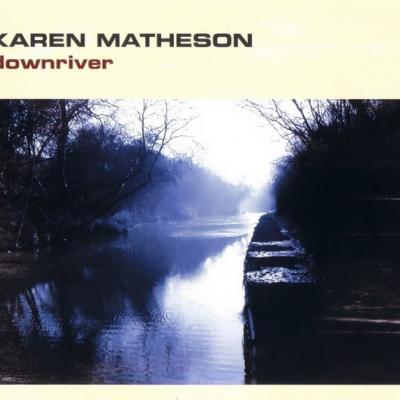 Downriver – Karen Matheson (Celtic music)