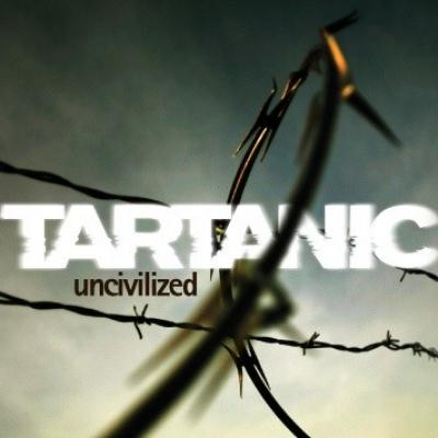 Uncivilized – Tartanic
