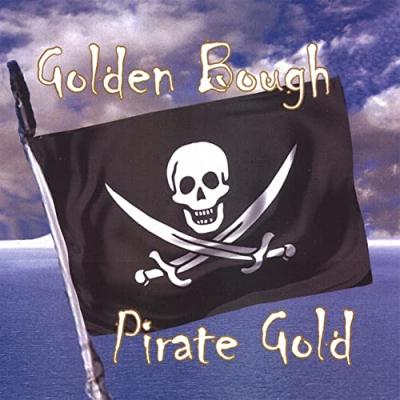 Pirate Gold – Golden Bough (traditional folk, sea shanty)