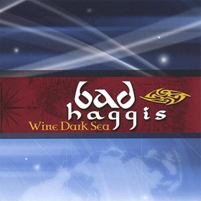 Wine Dark Sea – Bad Haggis (Celtic)