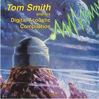 Tom Smith and his Digital Acoustic Compilation (autographed filk)