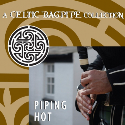 Piping Hot – A Celtic Bagpipe Collection