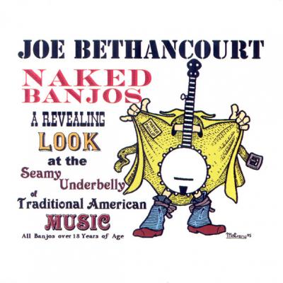 Naked Banjos – Joe Bethancourt (bluegrass, country, folk)