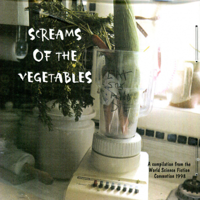 Screams of the Vegetables: A Compilation from the World Science Fiction Convention 1998 filk