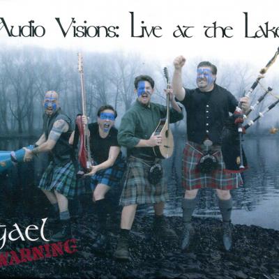 Audio Visions: Live at the Lake – Gael Warning (Celtic music)