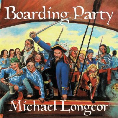 Boarding Party – Michael Longcor (pirate folk music)