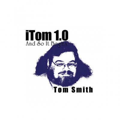 iTom 1.0: And So It Begins – Tom Smith (autographed filk)
