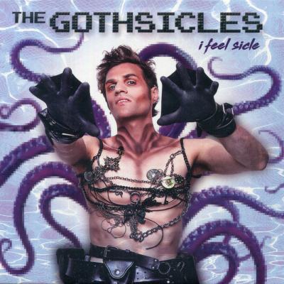 I Feel Sicle – The Gothsicles