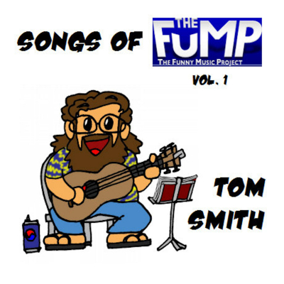 Songs of The Fump Volume 1 – Tom Smith (autographed filk)