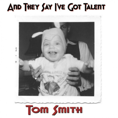 And They Say I've Got Talent – Tom Smith (autographed filk)