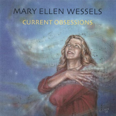 Current Obsessions – Mary Ellen Wessels (filk)